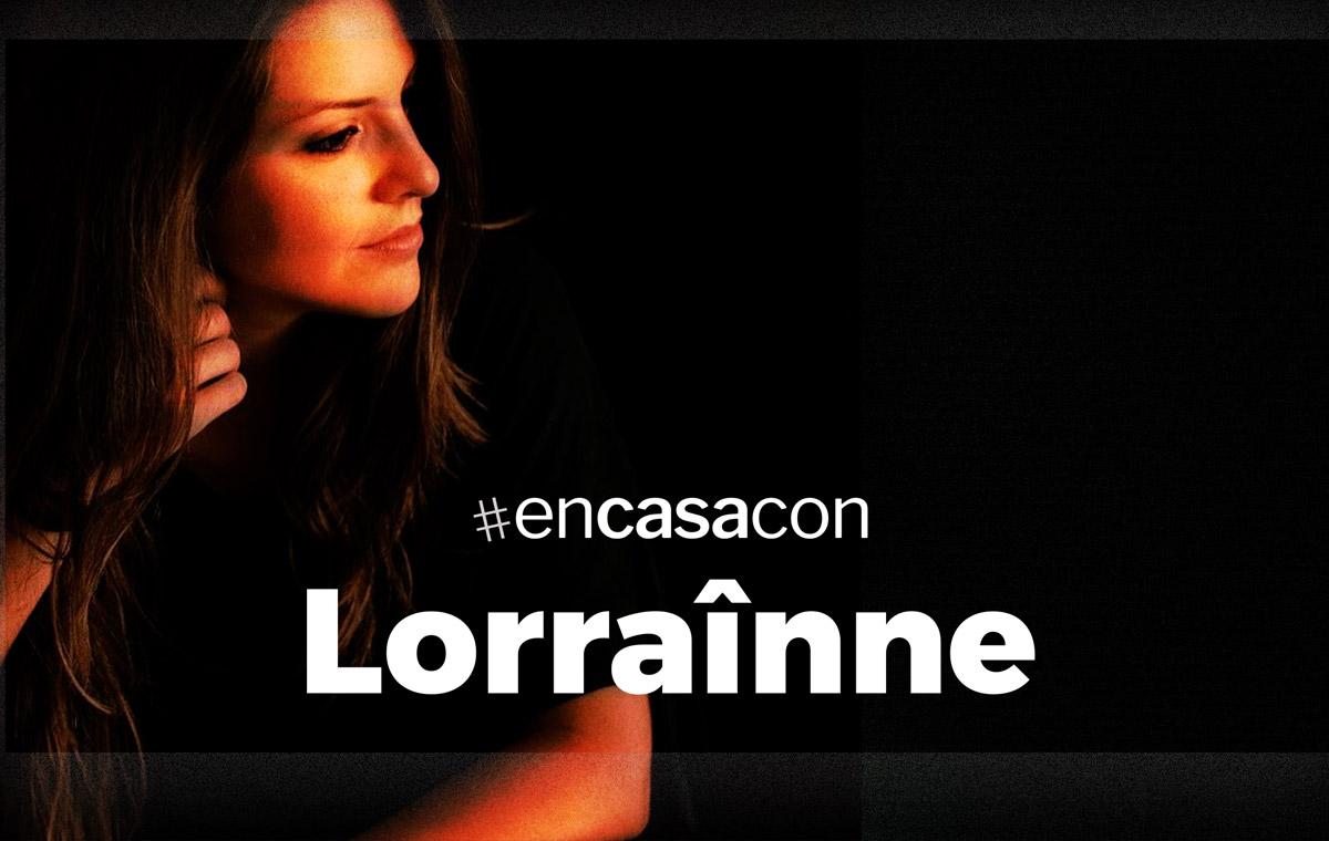 en casa con Lorrainne